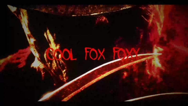 интро для Cool_Fox_Foxy