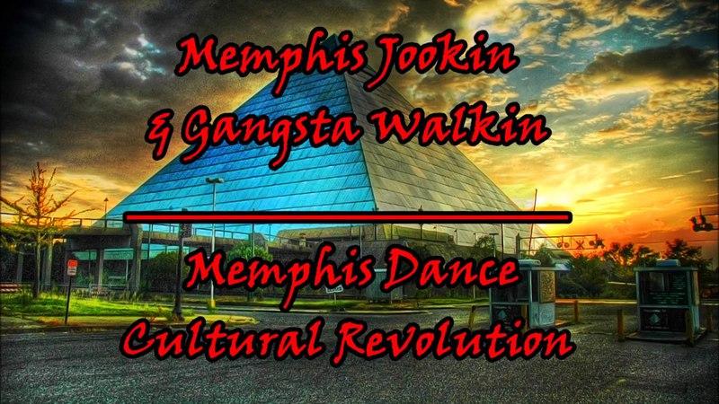 Memphis Jookin Gangsta Walkin | Memphis Dance Cultural Revolution