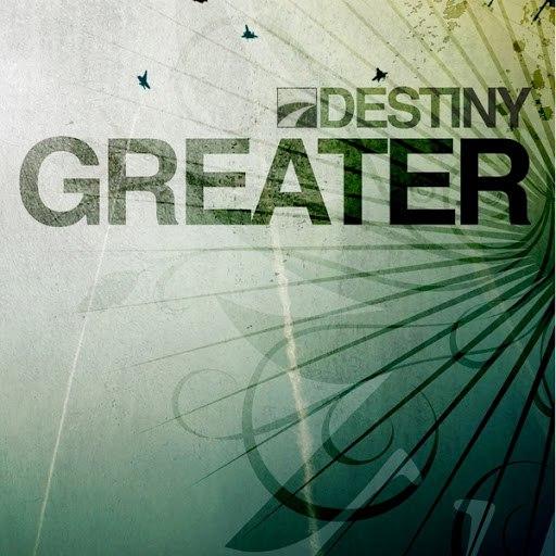 Destiny альбом Greater