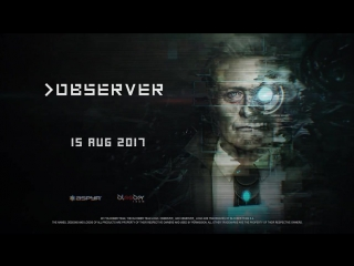 OBSERVER Gameplay Trailer (New Cyberpunk Horror Game 2017)