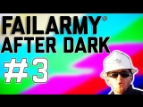 FailArmy After Dark Party On! (Ep. 3)