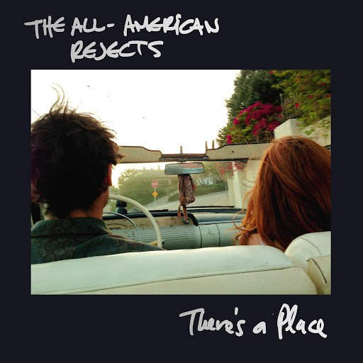 The All-American Rejects альбом There's A Place