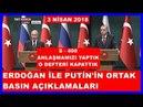 Erdoğan İle Putin'in Ortak Basın Açıklamaları 03.04.2018