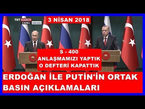 Erdoğan İle Putinin Ortak Basın Açıklamaları 03.04.2018
