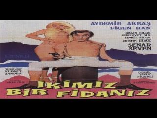 İkimiz Bir Fidanız -Yavuz Figenli1975  Aydemir Akbaş,  Mürüvvet Sim,  Figen Han,  Tevhit Bilge,  Senar Seven