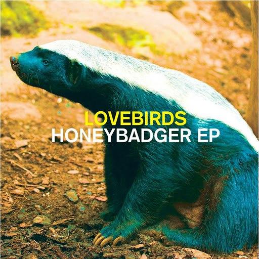 Lovebirds альбом Honeybadger EP