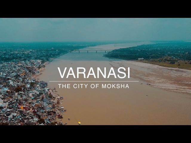Varanasi   The City of Moksha   Travel Video   4K
