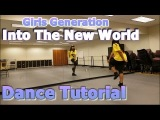 Girls' Generation  '   (Into The New World)' - FULL DANCE TUTORIAL PART 1