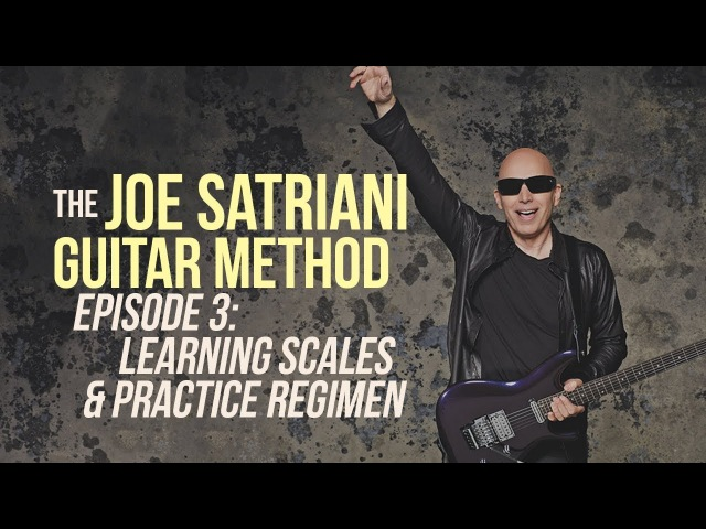 The Joe Satriani Guitar Method - Episode 3: Learning Scales Practice Regimen