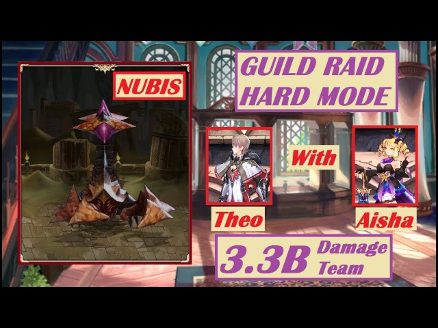 King's Raid Aisha and Theo Showcase in Guild Raid Nubis Hard Mode