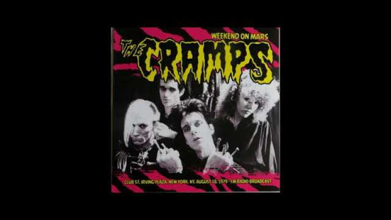 The Cramps - Weekend on Mars Live at Club 57 N.York 1979 (Full Vinyl 2015)