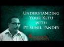 Understanding Ketu with Pt Sunil Pandey Hindi with English Russian Subtitles