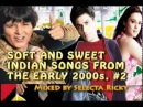 Soft and Sweet Indian Songs from the Early 2000s 2