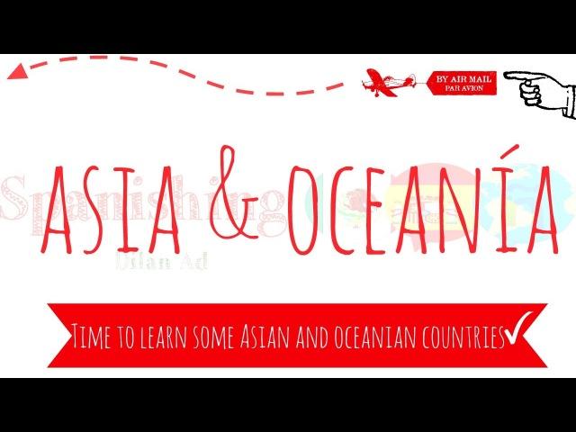 Asian and Oceanian Countries in Spanish Países Asiáticos y de Oceanía en Español