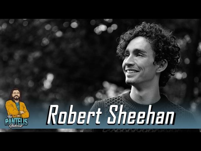 The Pantelis Podcast 35 - Robert Sheehan