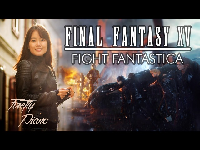 Final Fantasy XV - Fight Fantastica (Valse di Fantastica/Gratia Mundi)