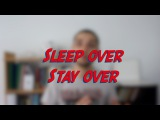 Sleep over / Stay over - W48D3 - Daily Phrasal Verbs - Learn English online free video lessons