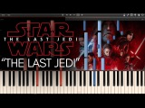 The Last Jedi - Star Wars 8 The Last Jedi OST (Synthesia Piano Tutorial)+SHEETS&ampMIDI