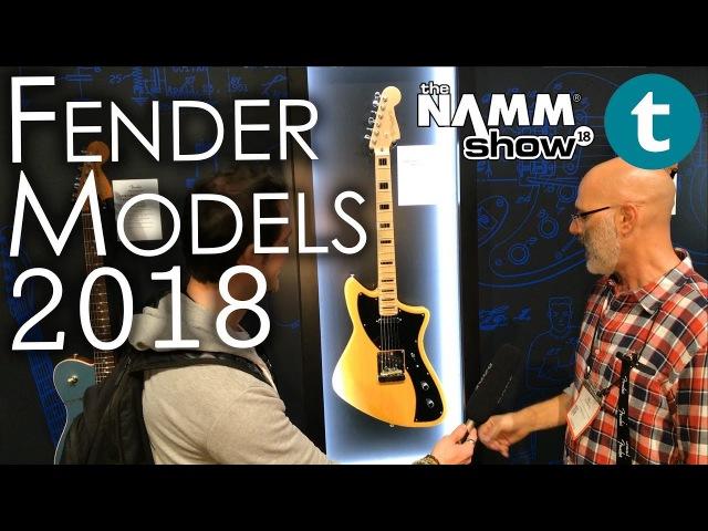 NAMM 2018 | NEW Fender Lineup 2018 |Thomann
