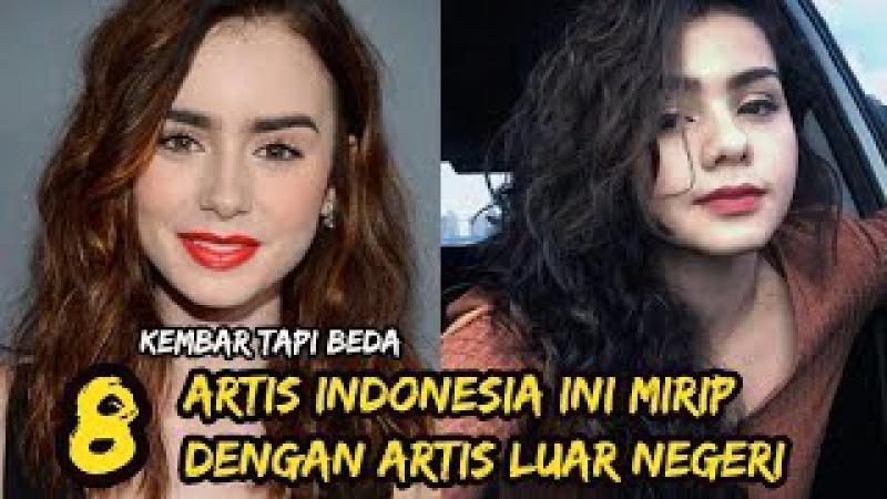 Kembar Tapi Beda, 8 Artis Indonesia Ini Mirip dengan Artis Luar Negeri