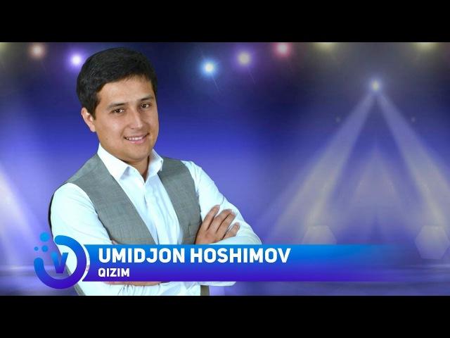 Umidjon Hoshimov - Qizim | Умиджон Хошимов - Кизим (music version) 2018