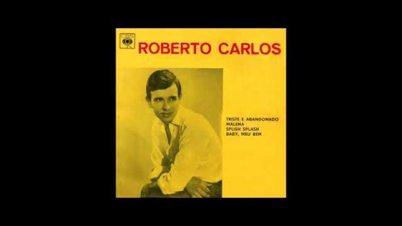 Triste e Abandonado - Roberto Carlos (Compacto Duplo 1963) CBS