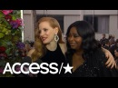Jessica Chastain Octavia Spencer Talk About The Time's Up Movement | Access