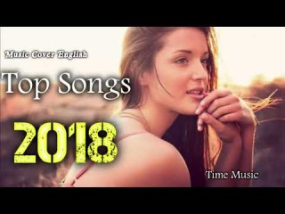 BEST English Music Cover 2018 Hit Popular Acoustic Songs Country Songs - [Top 40 Songs This Week]