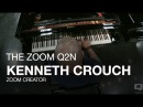 Kenneth Crouch and the Zoom Q2n