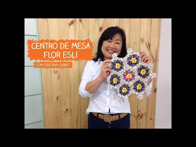 Centro de Mesa Flor Esli com Cristina Luriko | Vitrine do Artesanato na TV