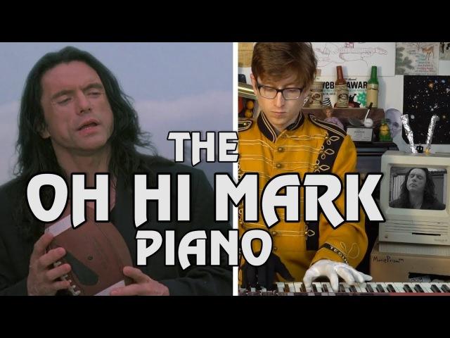 OH HI MARK, the piano