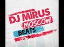 DJ MiRUS Moscow Beats In Da Mix 9 2017