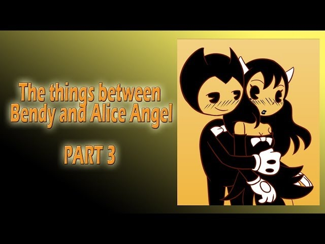 The things between Bendy and Alice Angel - Animated comic - PART3