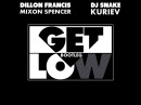 Dillon Francis DJ Snake-Get Low(Mixon Spencer Kuriev Bootleg)