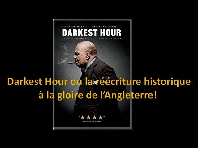Les heures sombres ou la réécriture historique à la gloire de l'Angleterre!