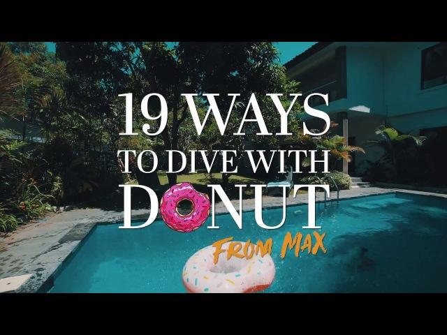 19 WAYS TO DIVE WITH DONUT - 19 СПОСОБОВ НЫРЯТЬ С ПОНЧИКОМ