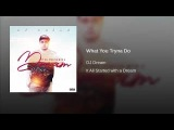 Dj Dream - What You Tryna Do [It All Started With A Dream]