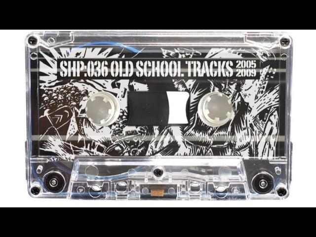 SH.MIXTAPE.36 / STAND HIGH PATROL - Old School Tracks 2005/2009