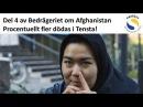 Del 4 av Bedrägeriet om Afghanistan Procentuellt fler dödas i Tensta