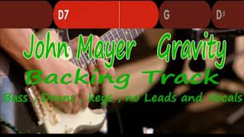 John Mayer Gravity Backing Track Bass Druns Keys No Leads and Vocals