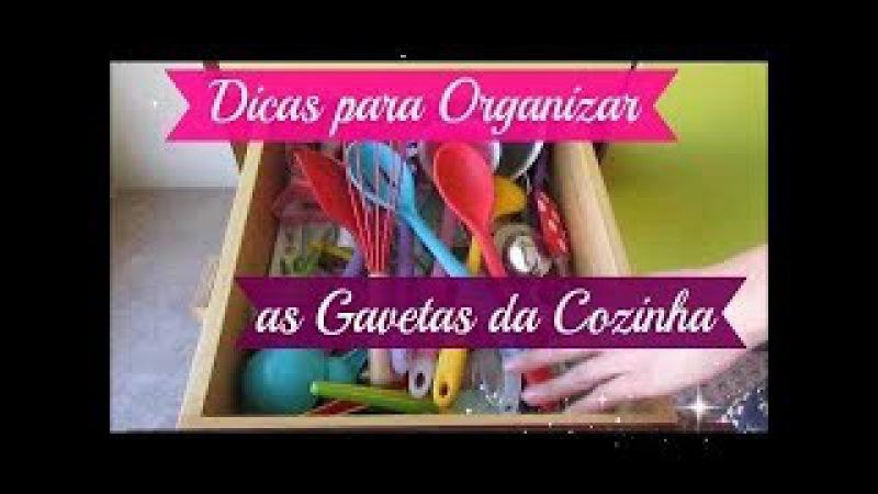 DICAS PARA ORGANIZAR AS GAVETAS DA COZINHA | Carla Oliveira