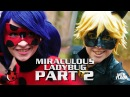Miraculous Ladybug and Chat Noir Cosplay Music Video - Part 2!