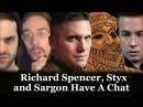 Richard Spencer, Styx and Sargon Have a Chat - Andy and JF moderate