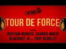 L'ENTOURLOOP Ft Skarra Mucci Ruffian Rugged Blackout Ja Troy Berkley Tour de Force