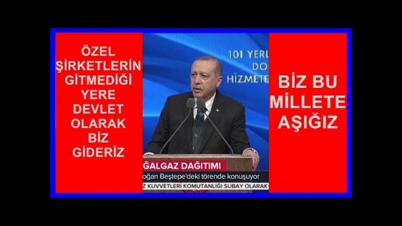 Cumhurbaşkanı Erdoğan'ın 101 İlçeye Doğalgaz Dağıtım Töreni Konuşması 20.3.2018