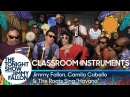 Jimmy Fallon Camila Cabello and The Roots Sing Havana Classroom Instruments