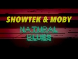 Showtek &amp Moby - Natural Blues Official Lyric Video