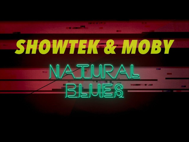 Showtek Moby - Natural Blues [Official Lyric Video]