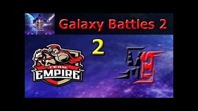 Empire vs M19 Game 2| Group B Final | Stage 1 CIS Qualifier | Galaxy battles 2