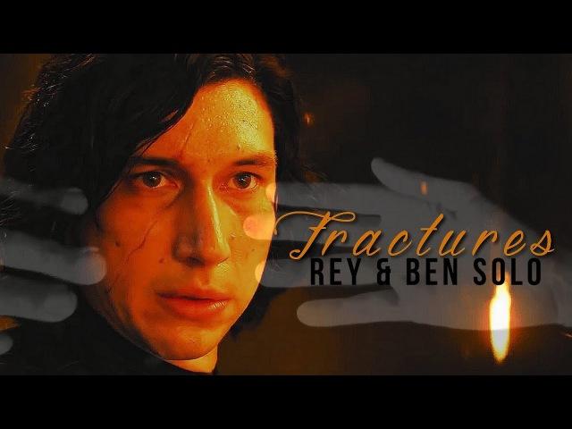 Kylo Ren/Ben Solo Rey l Fractures (TLJ) SPOILERS